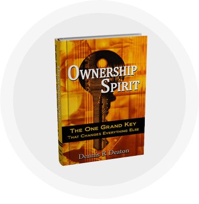 The Ownership Spirit by Dennis R. Deaton